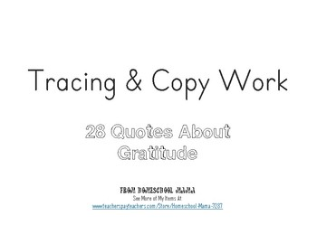 28 Quotes About Gratitude Tracing & Copy Work for Handwriting Practice