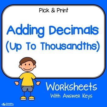 Adding Decimals Up To Thousandths Worksheets