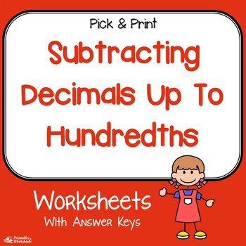 Subtracting Decimals To The Hundredths Worksheets
