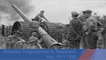 29. Wilsonian Progressivism in Peace and War, 1913-1920
