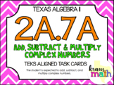 2A.7A: Add, Subtract, Multiply & Divide Complex Numbers TE