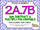 2A.7B: Add, Subtract, Multiply & Divide Polynomials TEKS A