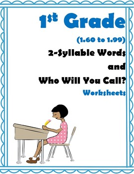 1st 1.6-1.9 2-Syllable & Who Will You Call (Aligned to American Reading Co IRLA)