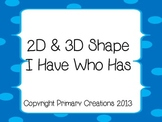 2D & 3D Shapes I Have Who Has