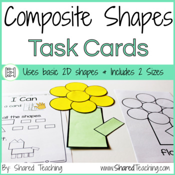 2d Composite Shapes Task Cards Let S Play With Shapes By
