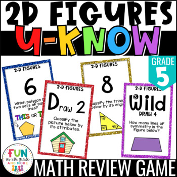 2D Figures Game: U-Know   Geometry Activity Review {5th Grade 5.G.3/5.G.4}