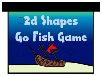 2D SHAPES * A Go Fish MATCHING GAME