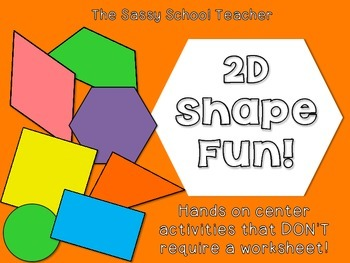 2D Shape Fun!  No Worksheet Required!