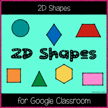 2D Shapes (Great for Google Classroom!)