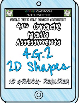 2D Shapes - 4.G.2 Self Grading Assessment Google Forms