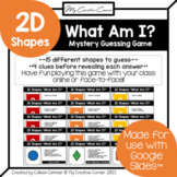 """2D Shapes Digital Review Mystery Guessing Game """"What Am I?"""""""