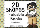 2D Shapes Foldable Books - one book per shape - print font