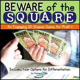 2D Shapes Game: Beware of the Square