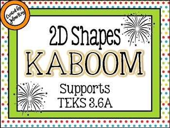2D Shapes KABOOM: TEKS: 3.6A