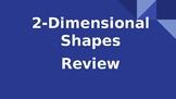 2D Shapes Review
