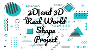 2D and 3D Shapes Project