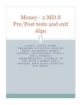 2.MD.8 Pre/Post test and exit slips (money)
