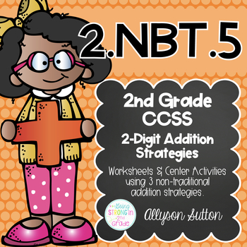 2.NBT.5  2 Digit Addition Strategy Pack NEW Strategies CCSS Aligned