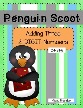 Penguin Scoot - 2.NBT.6 SCOOT / ADDING 3 2-DIGIT NUMBERS