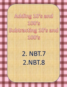 2.NBT.7  2.NBT.8  Adding and Subtracting 10's & 100's from 3 Digit Numbers