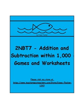 2NBT7 - Addition and Subtraction within 1,000 - Games and Worksheets