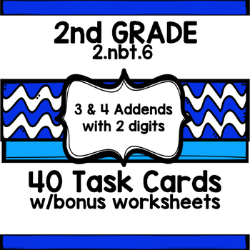 2ND Grade COMMON CORE ccss 2.nbt.6 TASK CARDS w/worksheets add 4 2 digit numbers