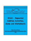 2OA4 - Repeated Addition - Activities, Game and Worksheets