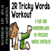 2R Tricky Words Workout IRLA Aligned/ Distance Learning