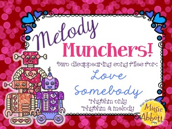 Melody Munchers for Memory Work: Love Somebody