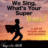 We Sing, What's Your Super Power?  Visual Aides and Poster