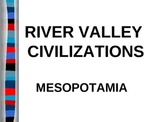 UNIT 1 LESSON 2a. River Valley Civilizations: Mesopotamia POWERPOINT