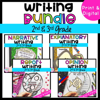 2nd & 3rd Grade Writing Bundle- Opinion, Explanatory, Informational, Narrative