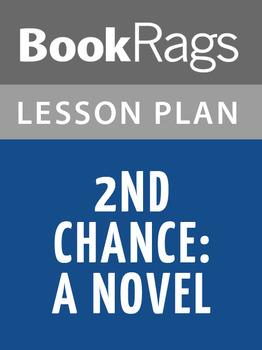 2nd Chance: A Novel Lesson Plans
