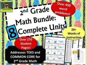 2nd Grade Bundle: 8 Complete Math Units, 450+ Word Problems (TEKS & Common Core)