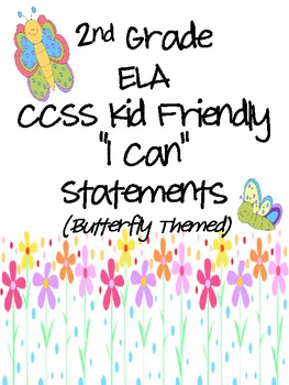 "2nd Grade CCSS ELA ""I Can"" Statements (Butterfly Theme)"
