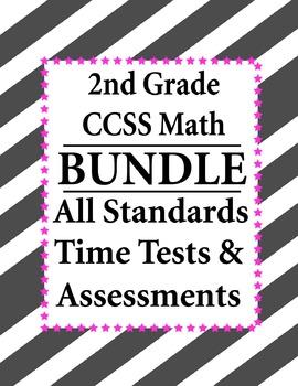 2nd Grade Math BUNDLE - Time Tests, Assessments CCSS– All Standards