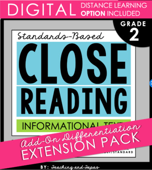 2nd Grade Close Reading- Informational *Add-On Extension Pack* DISTANCE LEARNING