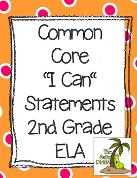 2nd Grade Common Core ELA I Can Statements (bright dots)