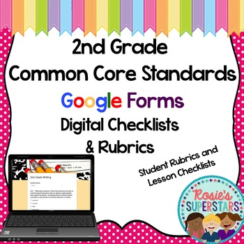 2nd Grade Common Core Google Forms Checklists and Student Rubrics