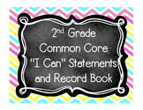 2nd Grade Common Core I Can Statements and Record Book (Bright)