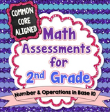 Common Core Math Assessments for 2nd Grade - Number and Operations in Base 10