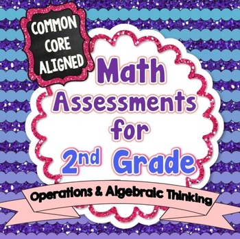 Common Core Math Assessments for 2nd Grade - Operations and Algebraic Thinking