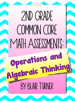 2nd Grade Common Core Math Assessments - Operations and Al