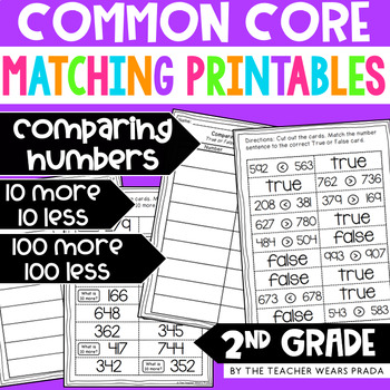 2nd Grade Comparing Numbers and 10/100 More and 10/100 Less Matching Printables