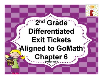 2nd Grade Differentiated Exit Tickets Aligned to GoMath Chapter 6
