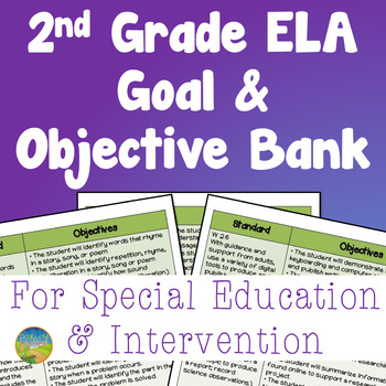 2nd Grade ELA Goal and Objective Bank (Special Education & Intervention)