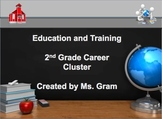 2nd Grade - Education and Training Career Cluster PPT