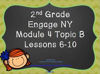 2nd Grade EngageNY Math Module 4 Topic B