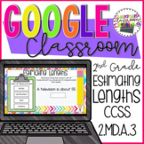 2nd Grade Estimating Lengths for Google Classroom Distance Learning 2.MD.A.3