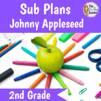 2nd Grade Full Day Sub Plans Johnny Appleseed